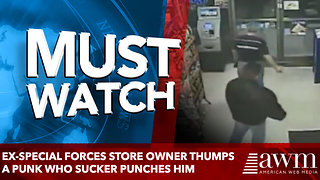 Ex-Special Forces Store Owner Thumps a Punk Who Sucker Punches Him - Video