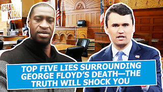TOP FIVE LIES Surrounding George Floyd's Death—The TRUTH Will SHOCK You!