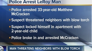 Man accused of using blow torch to threaten neighbor