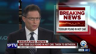 Toddler found in hot car in Delray Beach - Video