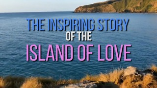 The Inspiring Story of the Island of Love - Video