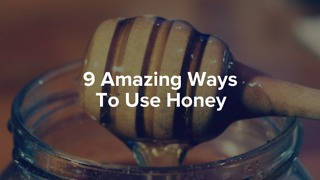 9 amazing ways to use honey