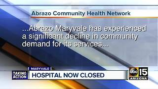 Abrazo has closed the doors to Maryvale hospital - Video