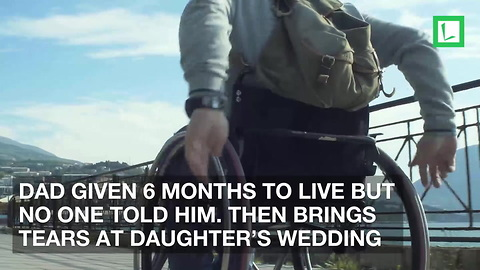 Dad Given 6 Months to Live But No One Told Him. Then Brings Tears at Daughter's Wedding