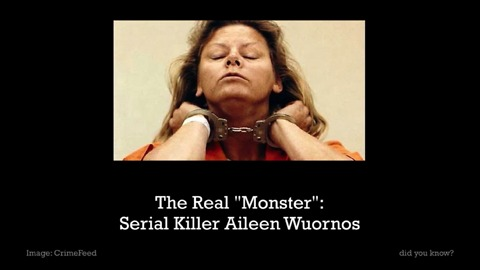 "The Real ""Monster"": Serial Killer Aileen Wuornos"