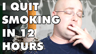 How to quit smoking in 12 hours - Video