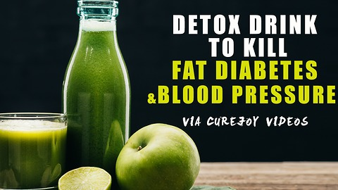 Detox Drink To Kill Fat Diabetes And Blood Pressure
