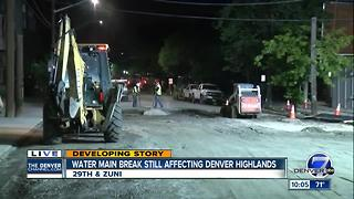 Water main break still affecting Denver highlands - Video