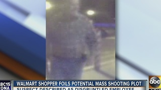 Police look for Walmart shopper that helped foil potential mass shooting plot