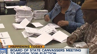 Board of State Canvassers meeting to review 2016 election - Video