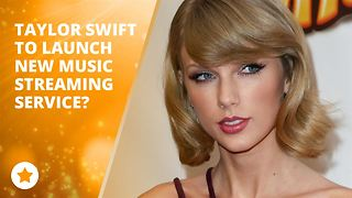 Taylor Swift hints at launch of music streaming service - Video