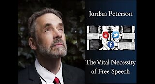 Jordan Peterson on The Vital Necessity of Free Speech