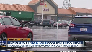 Woman robbed at Giant Food store in Odenton - Video