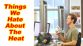Summertime Stress | Things We Hate About The Heat  - Video
