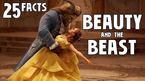 25 Facts About Beauty & The Beast
