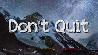 When Times Get Tough... Don't You Quit - Video