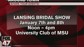 Around Town 1/6/17: Lansing Bridal Show - Video