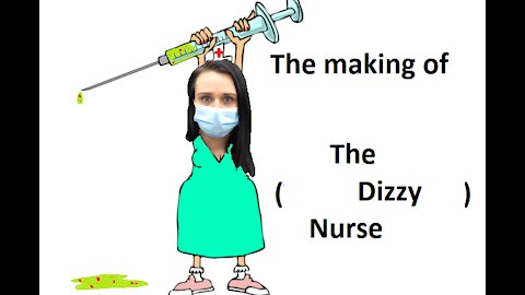 The making of ( The Dizzy Nurse )