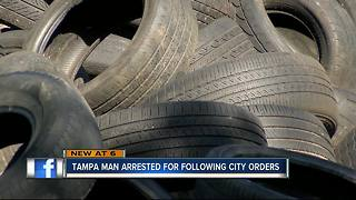 Tampa man arrested for dumping tires where city officials told him to dump them - Video