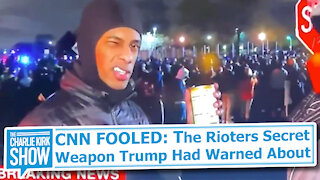 CNN FOOLED: The Rioters Secret Weapon Trump Had Warned About