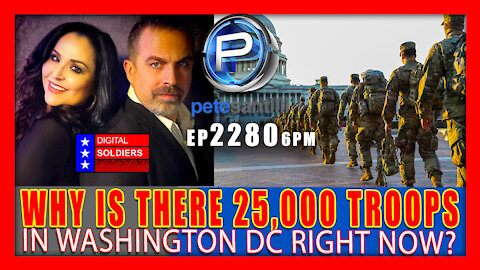 EP 2280-6PM Why Are There 25,000 Troops In Washington D.C. Right Now?