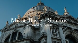 Sanctus by Papalin (Composed by Messe Basse)