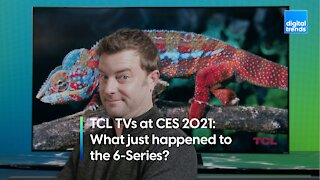 TCL TVs at CES 2021 | What just happened to the 6-Series?