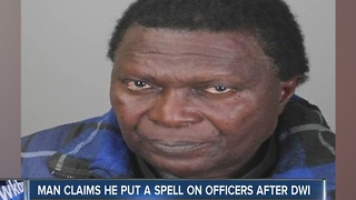 Buffalo man claims he put a spell on officers after DWI - Video