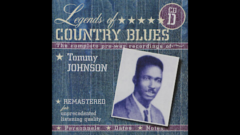 Tommy Johnson - Complete Recordings Of Tommy Johnson (1928-1929)