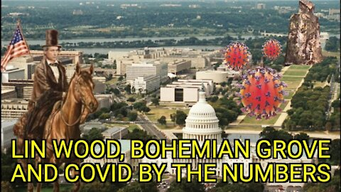 Lin Wood, Bohemian Grove and Covid by the Numbers