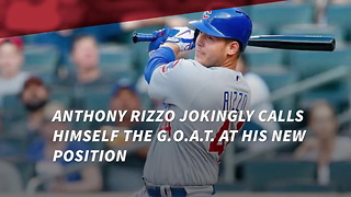Anthony Rizzo Jokingly Calls Himself The G.O.A.T. At His New Position - Video