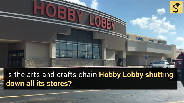 Is Hobby Lobby Closing All Their Stores?