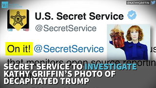 Secret Service To Investigate Kathy Griffin's Photo Of Decapitated Trump
