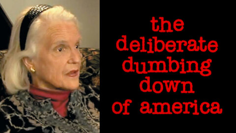 Charlotte Iserbyt & The Deliberate Dumbing Down of America
