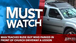 Man teaches rude guy who parked in front of church driveway a lesson - Video