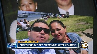 Family fears father's deportation after ICE arrest