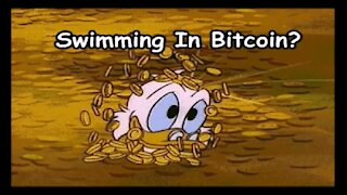 Swimming in Bitcoin?