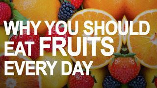 Why you should eat fruits every single day - Video