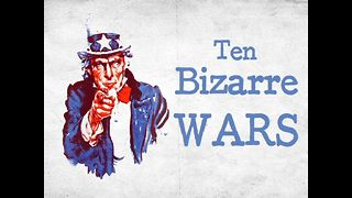 10 Bizarre Wars - Video