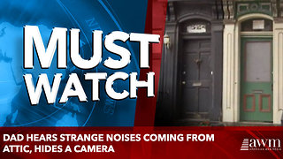 Dad Hears Strange Noises Coming From Attic, Hides A Camera - Video