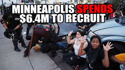 Minneapolis Spends $6.4M to recruit MORE Officers after Crime Increase from BLM