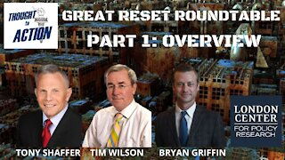 The Great Reset Roundtable - Part 1 - London Center for Policy Research