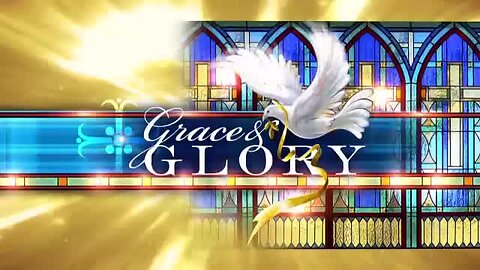 Grace and Glory - October 20, 2019