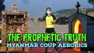 Prophetic Truth: Myanmar Coup Dancing