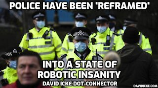 Police Have Been 'Reframed' Into A State Of Robotic Insanity