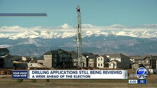 Drilling applications still being reviewed week ahead of electiion