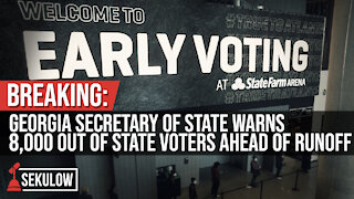 BREAKING: Georgia Secretary of State Warns 8,000 Out of State Voters Ahead of Runoff