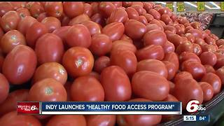 Indy launches 'health food access program' - Video