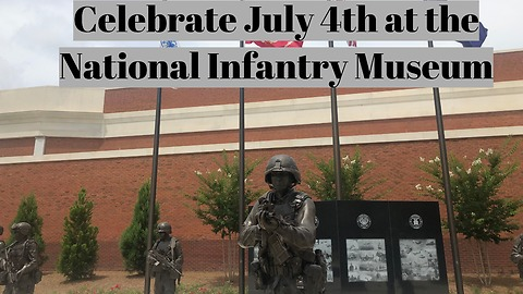 Celebrate July 4th at the National Infantry Museum