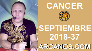 HOROSCOPO CANCER-Semana 2018-37-Del 9 al 15 de septiembre de 2018-ARCANOS.COM - Video